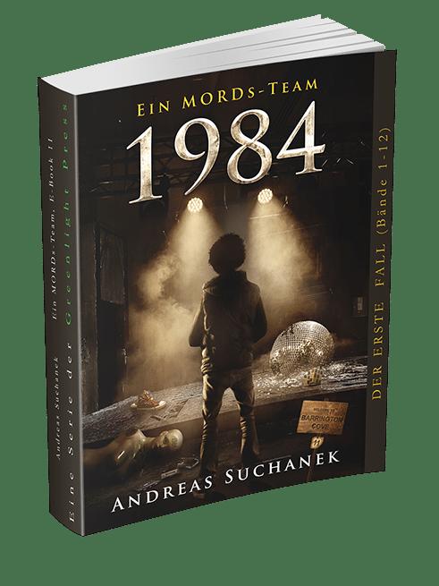 Ein MORDs-Team - Band 11: 1984 von Andreas Suchanek