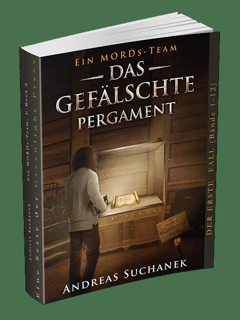 Ein MORDs-Team - Band 6: Das gefälschte Pergament von Andreas Suchanek