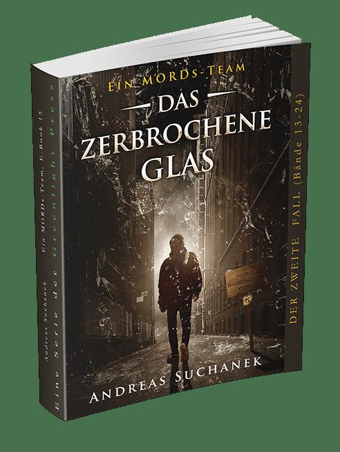Ein MORDs-Team - Band 15: Das zerbrochene Glas von Andreas Suchanek