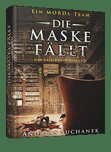 Ein MORDs-Team - Buch 6: Die Maske fällt von Andreas Suchanek