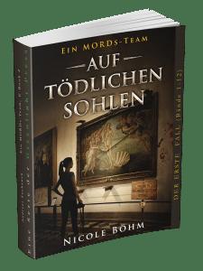 Ein MORDs-Team - Band 2: Auf tödlichen Sohlen von Nicole Böhm