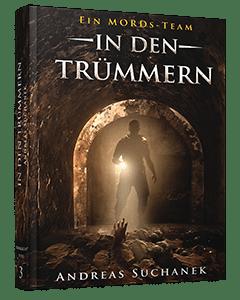 Ein MORDs-Team - Buch 3: In den Trümmern von Andreas Suchanek