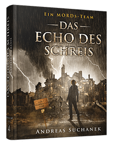Ein MORDs-Team - Buch 4: Das Echo des Schreis von Andreas Suchanek